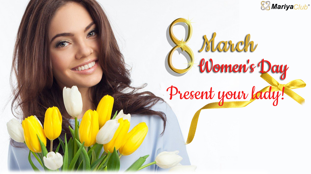 Be gentleman! Do not miss chance to congratulate your lady on Women's Day!